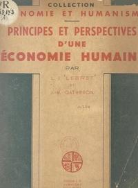 Jean-Marie Gatheron et Louis-Joseph Lebret - Principes et perspectives d'une économie humaine.