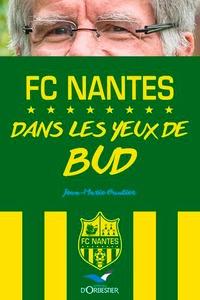 Jean-Marie Gautier - Le FCN - Dans les yeux de Bud.