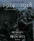 Jean-Marie Gazagne - 1914-1918 Journal d'un régiment - Des hommes dans les tranchées.