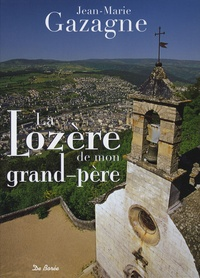 Jean-Marie Gazagne - La Lozère de mon grand-père.