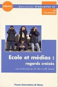 Ecole et médias : regards croisés. Actes du colloque organisé à l'IUFM de Lorraine, 7 juin 2000, 26-27 septembre 2000 - Jean-Marie Gérard |