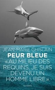 Jean-Marie Ghislain et Valérie Péronnet - Peur bleue.