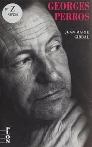 Jean-Marie Gibbal - Georges Perros - La spirale du secret.