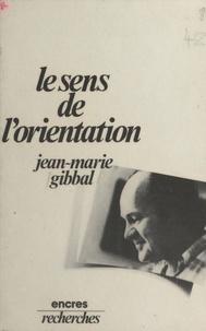 Jean-Marie Gibbal - Le Sens de l'orientation.