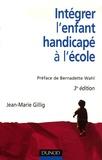 Jean-Marie Gillig - Intégrer l'enfant handicapé à l'école.