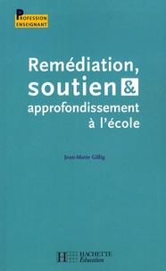 Jean-Marie Gillig - Remédiation, soutien & approfondissement à l'école.