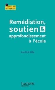 Jean-Marie Gillig - Remédiation soutien et approfondissement à l'école.