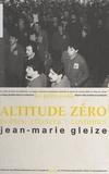 Jean-Marie Gleize et Jean-Michel Espitallier - Altitude zéro - Poètes, etcetera : costumes.