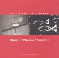 Jean-Marie Gleize et Bernard Plossu - D'où vient la lumière.
