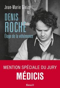 Téléchargement gratuit de livres sur iPhone Denis Roche  - Eloge de la véhémence in French par Jean-Marie Gleize 9782021413458