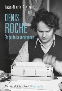 Ebook français télécharger Denis Roche  - Eloge de la véhémence par Jean-Marie Gleize 9782021413489  (French Edition)