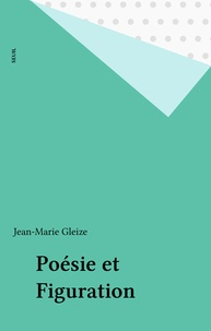 Jean-Marie Gleize - Poésie et figuration.