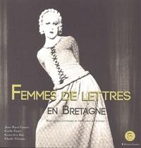 Jean-Marie Goater et Gaëlle Pairel - Femmes de lettres en Bretagne - Matrimoine littéraire et itinéraires de lecture.