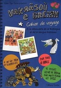 Jean-Marie Goater et Fañch Oger - Vakañsoù e Breizh - Cahier de voyage.