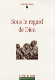 Jean-Marie Gobert - Sous le regard de Dieu.