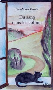Jean-Marie Goreau - Du sang dans les collines.