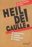 Jean-Marie Goulemot et Paul Lidsky - Heil de Gaulle ! - Histoire brève et oubliée du stalinisme en France.