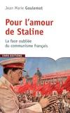 Jean-Marie Goulemot - Pour l'amour de Staline - La face oubliée du communisme français.