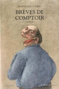 Brèves de comptoir- Tome 3 - Jean-Marie Gourio |