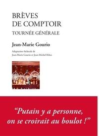 Jean-Marie Gourio et Jean-Michel Ribes - Brèves de comptoir - Tournée générale.