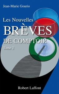 Les nouvelles brèves de comptoir- Tome 2 - Jean-Marie Gourio |