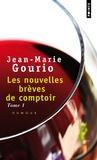 Jean-Marie Gourio - Les nouvelles brèves de comptoir - Tome 1.