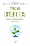 Jean-Marie Gueullette et Fabien Revol - Avec les créatures - Pour une approche chrétienne de l'écologie.