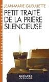 Jean-Marie Gueullette - Petit traité de la prière silencieuse.