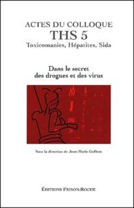 Histoiresdenlire.be Actes du Colloque THS 5 : Toxicomanies, Hépatites, Sida. Dans le secret des drogues et des virus, Grasse 2001 Image