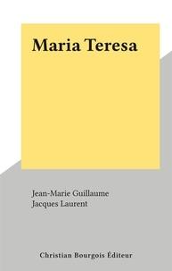 Jean-Marie Guillaume et Jacques Laurent - Maria Teresa.