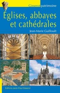 Jean-Marie Guillouët - Eglises, abbayes et cathédrales.