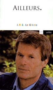 Jean-Marie-Gustave Le Clézio - Ailleurs - Entretiens sur France-Culture avec Jean-Louis Ezine.