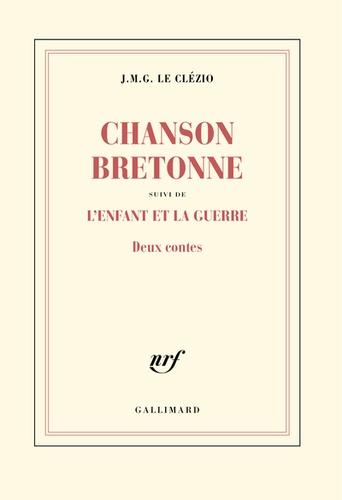 Chanson bretonne suivi de L'enfant et la guerre. Deux contes