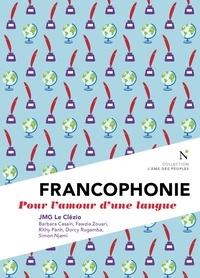 Jean-Marie-Gustave Le Clézio - Francophonie - Pour l'amour d'une langue.