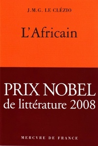 Jean-Marie-Gustave Le Clézio - L'Africain.
