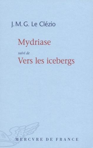 Mydriase. Suivi de Vers les icebergs