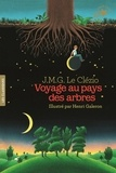 Jean-Marie-Gustave Le Clézio - Voyage au pays des arbres.