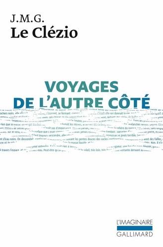 Jean-Marie-Gustave Le Clézio - Voyages de l'autre côté.