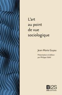 Jean-Marie Guyau - L'art au point de vue sociologique.