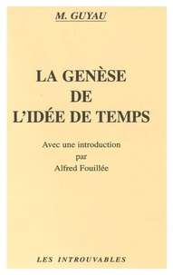 Jean-Marie Guyau - La genèse de l'idée de temps.