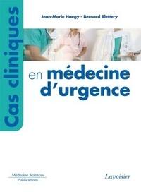 Jean-Marie Haegy et Bernard Blettery - Cas cliniques en médecine d'urgence.