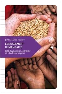Jean-Marie Haegy - L'engagement humanitaire - Petit diagnostic sur l'altruisme en situation d'urgence.