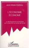 Jean-Marie Harribey - L'ECONOMIE ECONOME . - LE DEVELOPPEMENT SOUTENABLE PAR LA REDUCTION DU TEMPS DE TRAVAIL.