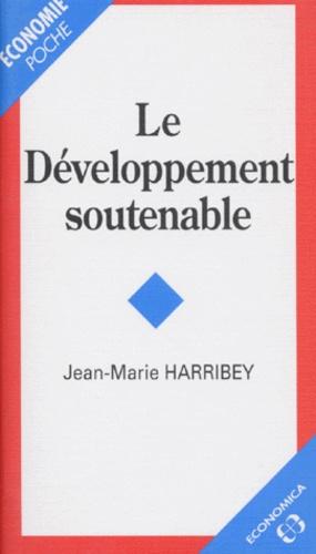 Jean-Marie Harribey - Le développement soutenable.