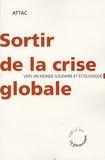 Jean-Marie Harribey et Dominique Plihon - Sortir de la crise globale - Vers un monde écologique et solidaire.