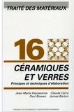 Jean-Marie Haussonne et Claude Carry - Traité des Matériaux - Tome 16, Céramiques et verres : principes et techniques d'élaboration.