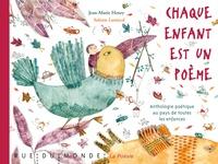 Jean-Marie Henry et Solenn Larnicol - Chaque enfant est un poème - Anthologie poétique au pays de toutes les enfances.