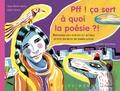 Jean-Marie Henry et Alain Serres - Pff ! ça sert à quoi la poésie ?! - Réponses des poètes et autres petits secrets de fabrication.