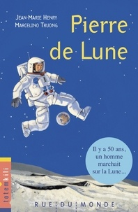 Jean-Marie Henry et Marcelino Truong - Pierre de Lune.