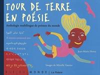 Jean-Marie Henry et Mireille Vautier - Tour de terre en poésie - Anthologie multilingue de poèmes du monde.